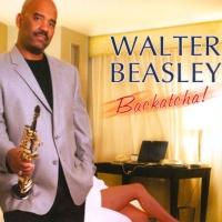 Walter Beasley - Backatcha!