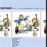 David Benoit - Here's To You, Charlie Brown!: 50 Great Years! (Album)