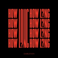 Charlie Puth - How Long