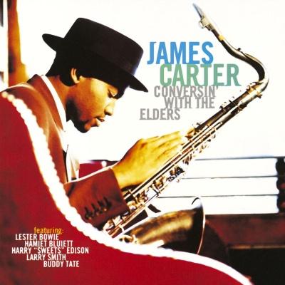 James Carter - Conversin' With the Elders