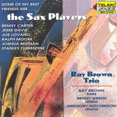 Ray Brown - Some of My Best Friends Are...The Sax Players