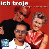 Ich Troje - Po Piąte... A Niech Gadają (Album)
