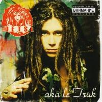 Децл aka Le Truk - Aka Le Truk (Album)