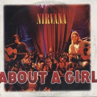 Nirvana - About A Girl (Single)