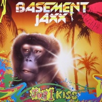 Basement Jaxx - Jus 1 Kiss (Single)