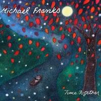 Michael Franks - Time Together