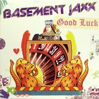 Basement Jaxx - Good Luck (Single)