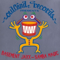 Basement Jaxx - Samba Magic (Single)