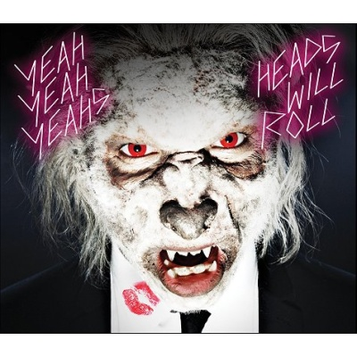 Yeah Yeah Yeahs - Heads Will Roll (Single)