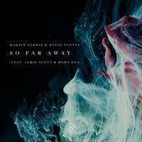 Martin Garrix & David Guetta ft. Jamie Scott & Romy Dya - So Far Away