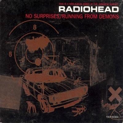 Radiohead - No Surprises , Running From Demons (EP)