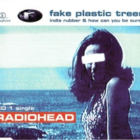 Radiohead - Fake Plastic Trees CD1 (Single)