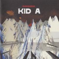 Radiohead - Kid A (Album)