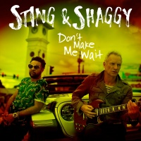 Sting - Don`t Make Me Wait