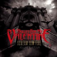 Bullet For My Valentine - Scream Aim Fire (Deluxe Edition) (Album)