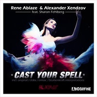 Rene Ablaze - Cast Your Spell