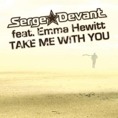 Serge Devant - Take Me With You