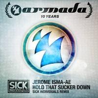 Jerome Isma-Ae - Hold That Sucker Down (Sick Individuals Remix)