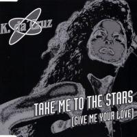 K. Da Cruz - Take Me To The Stars (Give Me Your Love) CDM