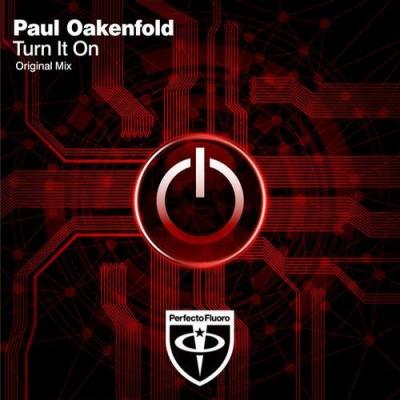 Paul Oakenfold - Turn It On