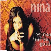 Nina (Nina Gerhard) - Wanna Feel So Good