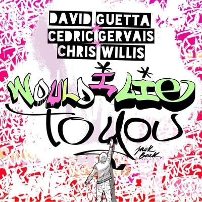 David Guetta - Would I Lie To You (Club Mix)