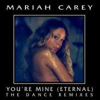 Mariah Carey - You're Mine (Eternal) Remixes