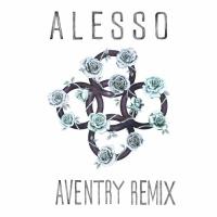 Alesso - I Wanna Know (Aventry Remix)
