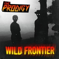The Prodigy - Wild Frontier (Singlе)