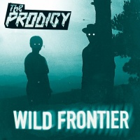 The Prodigy - Wild Frоntiеr