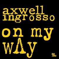 Axwell Λ Ingrosso - On My Way - Single