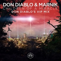 - Children Of A Miracle (Don Diablo VIP Remix)