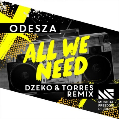 ODESZA - All We Need (Dzeko & Torres Remix)