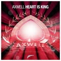 Axwell - Heart Is King