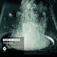 Fedde Le Grand - The Noise