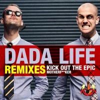 Dada Life - Kick Out The Epic Motherfucker (Remixes)