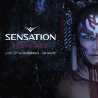 - Sensation Into the Wild - Mixed by Nicky Romero & Mr. White
