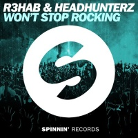 R3hab - Won't Stop Rocking