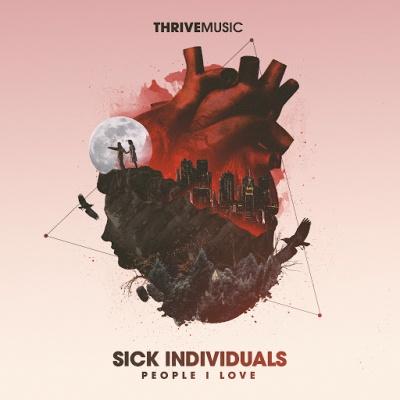 Sick Individuals - People I Love