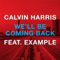 Calvin Harris - We'll Be Coming Back (Remixes)
