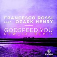Francesco Rossi - Godspeed You (NEW_ID Remix)