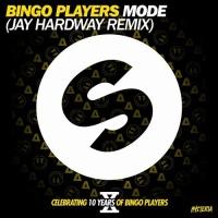 Bingo Players - Mode (Jay Hardway Remix)