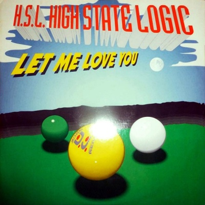 HIGH STATE LOGIC - Let Me Love You