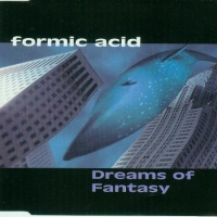 FORMIC ACID - Fantasy Dreams