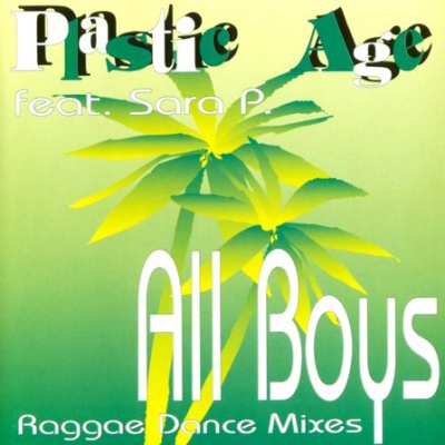 PLASTIC AGE - All Boys (We Need Airplay Mix)