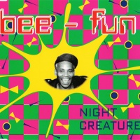BEE-FUN - Night Creature