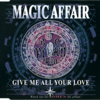 Magic Affair - Give All Your Love