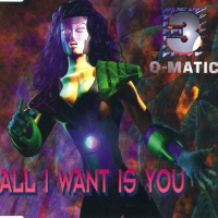 3-O-Matic - All I Want Is You
