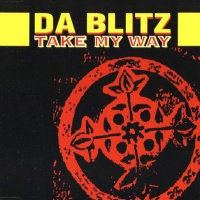 Da Blitz - Take My Way
