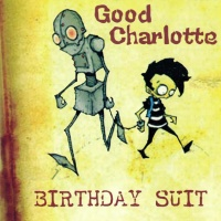 Good Charlotte - Birthday Suit